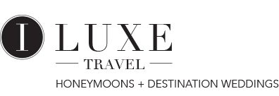 I LUXE Travel Honeymoons + Destination Weddings